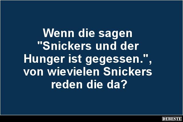 Wenn Die Sagen Snickers Und Der Hunger Ist Gegessen Lustige