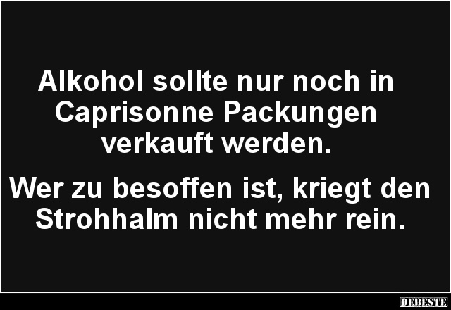 alkohol sollte nur noch in caprisonne packungen. Black Bedroom Furniture Sets. Home Design Ideas