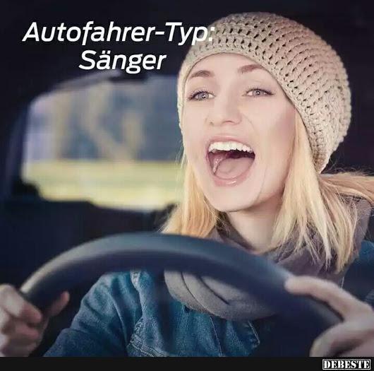 Autofahrer Typ Sänger. | Lustige Bilder, Sprüche, Witze, echt lustig