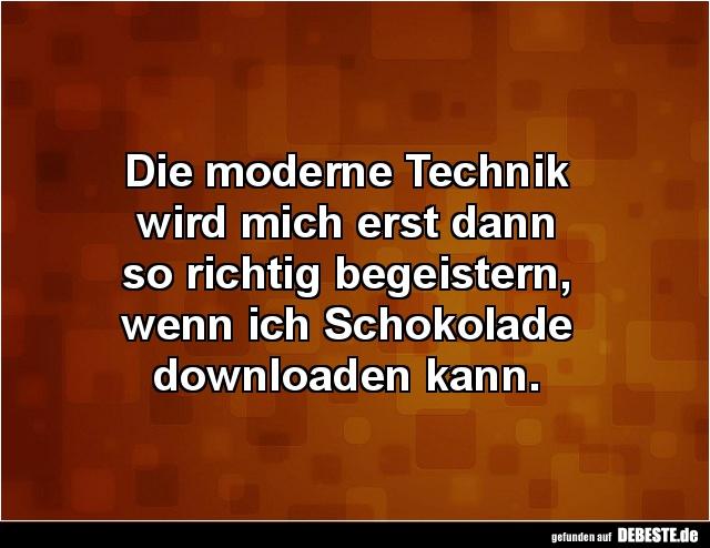 Die moderne Technik wird mich erst dann so richtig.. | Lustige