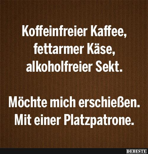 kaffee sprüche lustig Koffeinfreier Kaffee.. | Lustige Bilder, Sprüche, Witze, echt lustig kaffee sprüche lustig