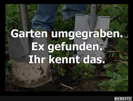 lustige sprüche garten Garten umgegraben.. | Lustige Bilder, Sprüche, Witze, echt lustig lustige sprüche garten