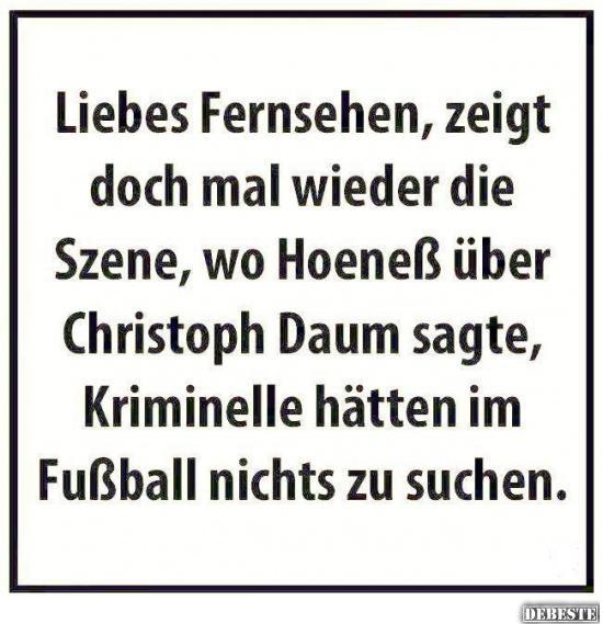 Uli Hoeness Uber Christoph Daum Kriminelle Haben Im Fussball Nichts