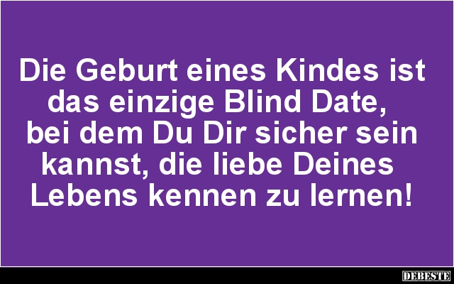 Die Geburt Eines Kindes Ist Das Einzige Blind Date