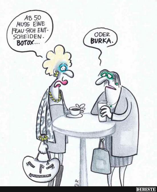 Ab 50 muss eine Frau sich entscheiden Botox..   Lustige