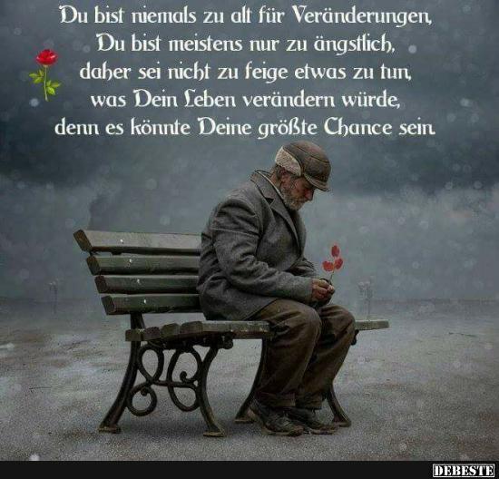 Du bist niemals zu alt für Veränderungen.. | Lustige Bilder