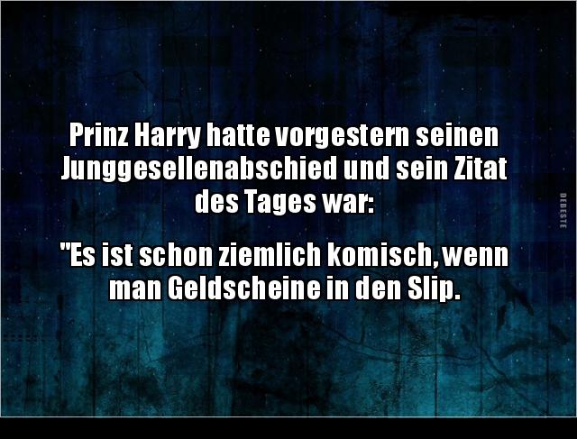 Prinz Harry Hatte Vorgestern Seinen Junggesellenabschied Lustige
