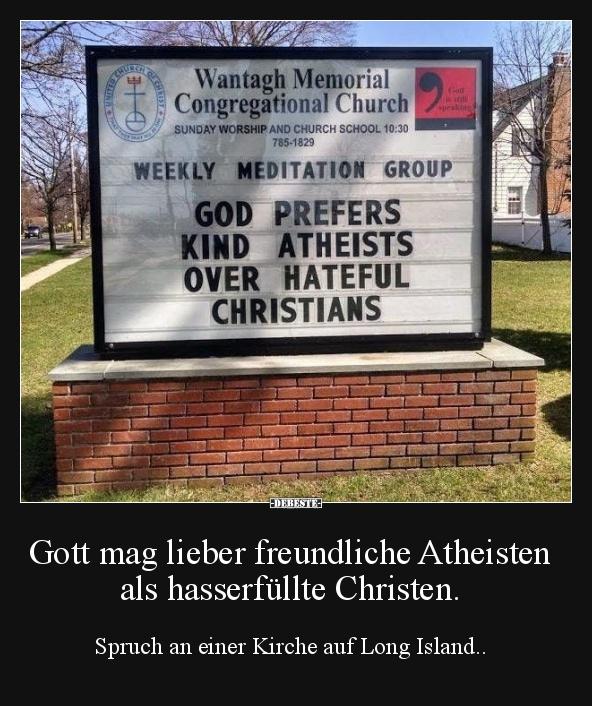 Gott Mag Lieber Freundliche Atheisten Als Hasserfüllte