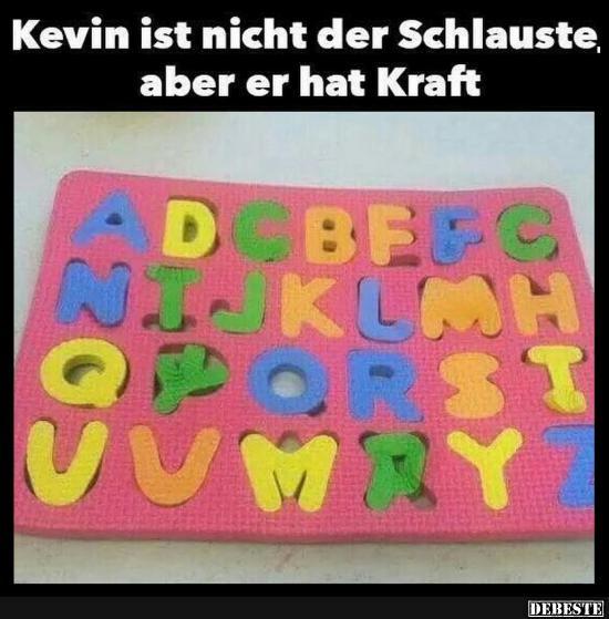Kevin Ist Nicht Schlau Aber Er Hat Kraft