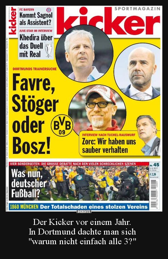 Der Kicker Vor Einem Jahr In Dortmund Dachte Man Sich Lustige