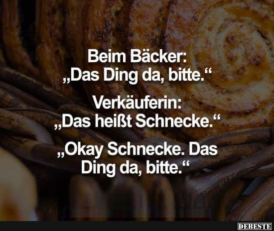 bäcker sprüche Beim Bäcker: 'Das Ding da, bitte.'.. | Lustige Bilder, Sprüche  bäcker sprüche