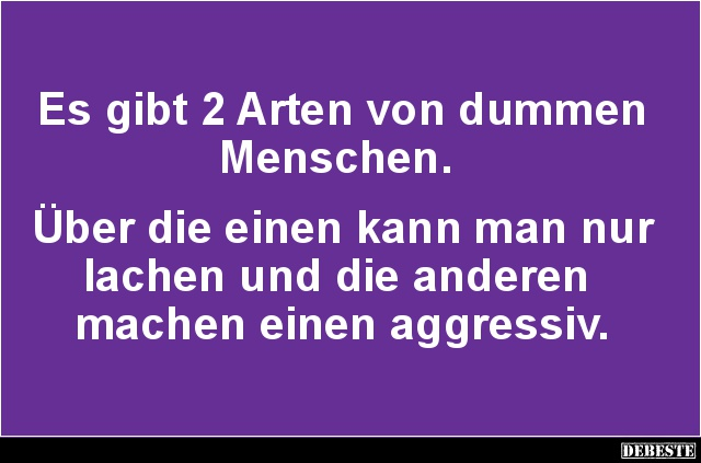 Außergewöhnlich Es gibt 2 Arten von dummen Menschen.. | Lustige Bilder, Sprüche #OU_67