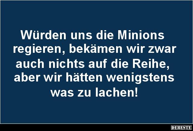 Wurden Uns Die Minions Regieren Lustige Bilder Spruche Witze