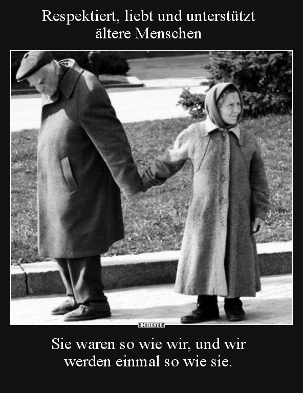 alte menschen sprüche Respektiert, liebt und unterstützt ältere Menschen.. | Lustige  alte menschen sprüche