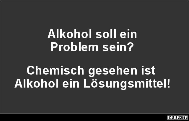 Alkohol soll ein problem sein lustige bilder spr che - Lustige bilder alkohol ...