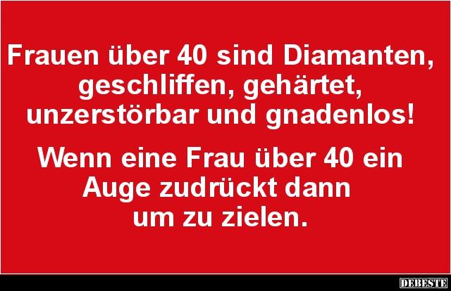 frauen über 40 sprüche Frauen über 40 sind Diamanten.. | Lustige Bilder, Sprüche, Witze  frauen über 40 sprüche