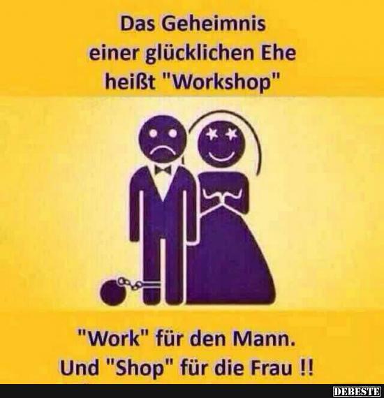 lustige sprüche ehe Das Geheimnis einer glücklichen Ehe heißt 'Workshop'.. | Lustige  lustige sprüche ehe