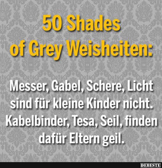 50 Shades Of Grey Weisheiten Lustige Bilder Spruche Witze