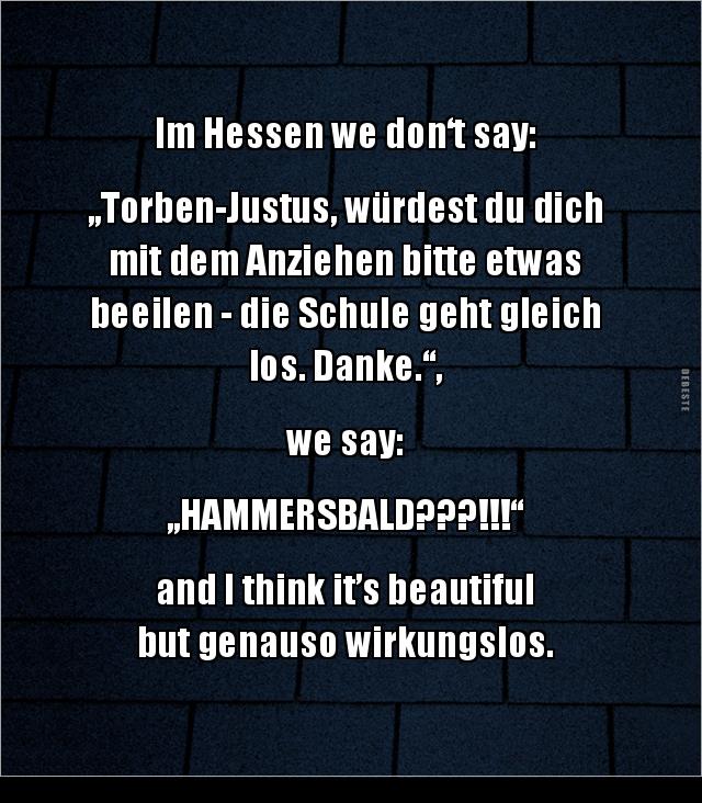 Im Hessen we don't say   Lustige Bilder, Sprüche, Witze, echt