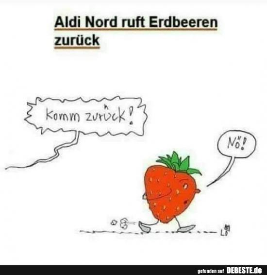 Aldi Nord Ruft Erdbeeren Zurück Lustige Bilder Sprüche