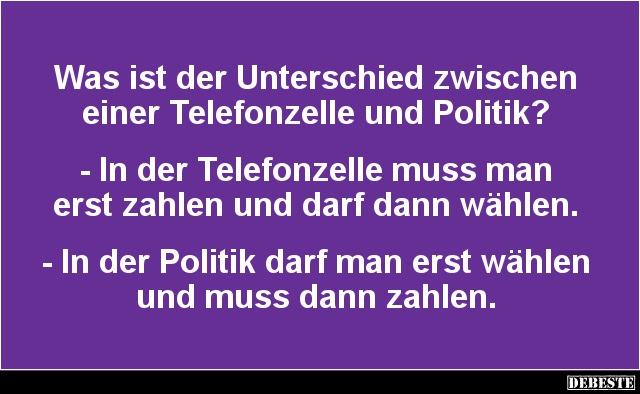 politische sprüche lustig Was ist der Unterschied zwischen einer Telefonzelle und Politik  politische sprüche lustig