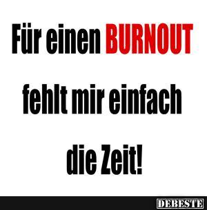 sprüche burnout Für einen Burnout. | Lustige Bilder, Sprüche, Witze, echt lustig sprüche burnout