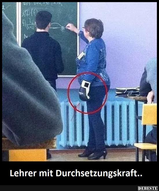 Lehrer Mit Durchsetzungskraft Lustige Bilder Spruche Witze