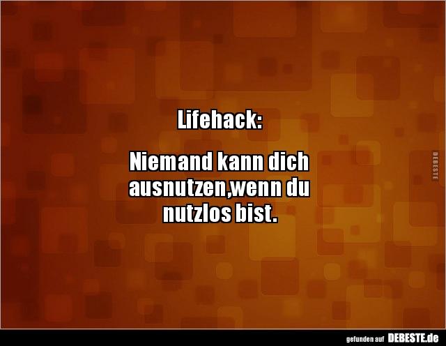 ausnutzen sprüche Lifehack: Niemand kann dich ausnutzen,wenn du nutzlos.. | Lustige  ausnutzen sprüche