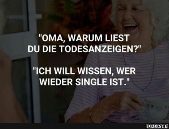 Oma Warum Liest Du Die Todesanzeigen Lustige Bilder Spruche