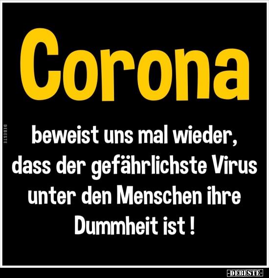 Corona beweist uns mal wieder, dass der gefährlichste ...