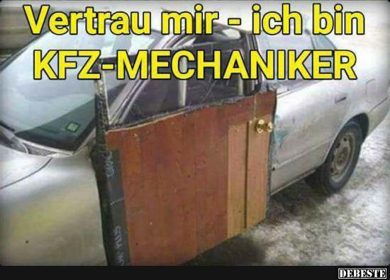 Vertrau Mir Ich Bin Kfz Mechaniker Lustige Bilder Sprüche