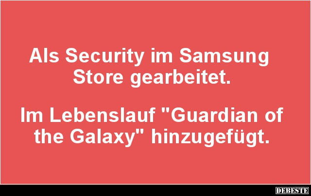 Als Security Im Samsung Store Gearbeitet Lustige Bilder Spruche