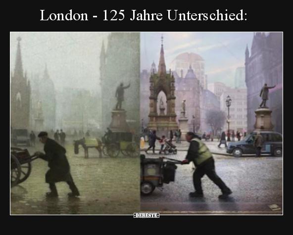 london sprüche London   125 Jahre Unterschied.. | Lustige Bilder, Sprüche, Witze  london sprüche