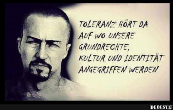 Toleranz hört da auf wo unsere Grundrechte.. | Lustige Bilder