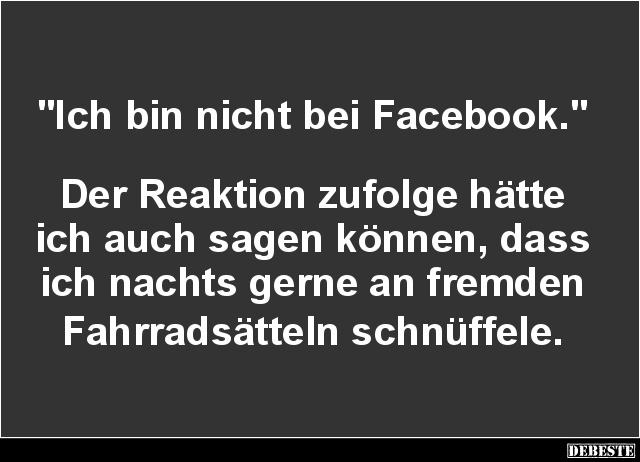 Ich bin nicht bei Facebook | Lustige Bilder, Sprüche, Witze
