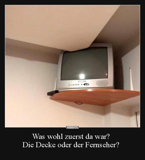 Was wohl zuerst da war? Die Decke oder der Fernseher ...