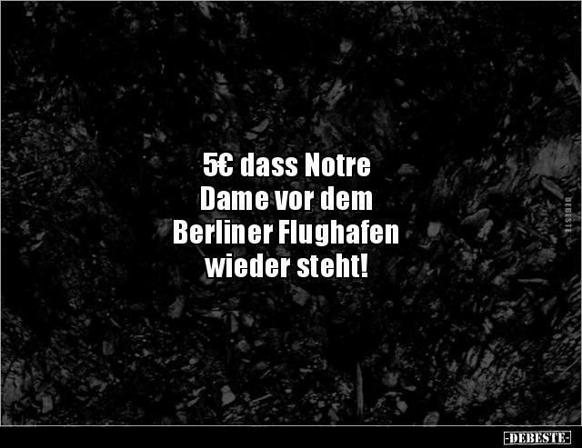 5 Dass Notre Dame Vor Dem Berliner Flughafen Wieder Lustige