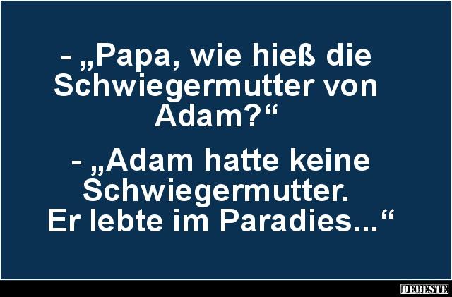Papa Wie Hiess Die Schwiegermutter Von Adam Lustige Bilder