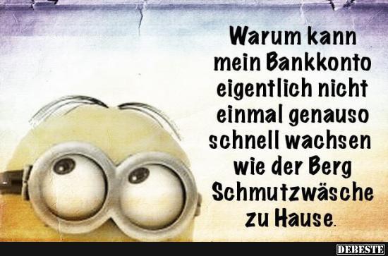 Warum Kann Mein Bankkonto Eigentlich Lustige Bilder Spruche