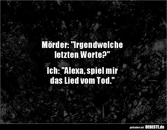 Mörder: Irgendwelche letzten Worte?.. | Lustige Bilder