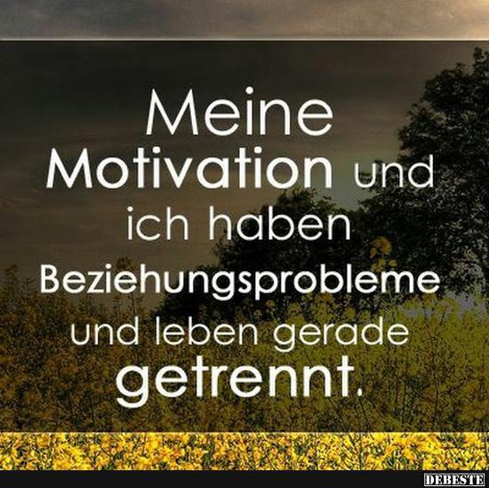 Wo Ist Meine Motivation Sprüche