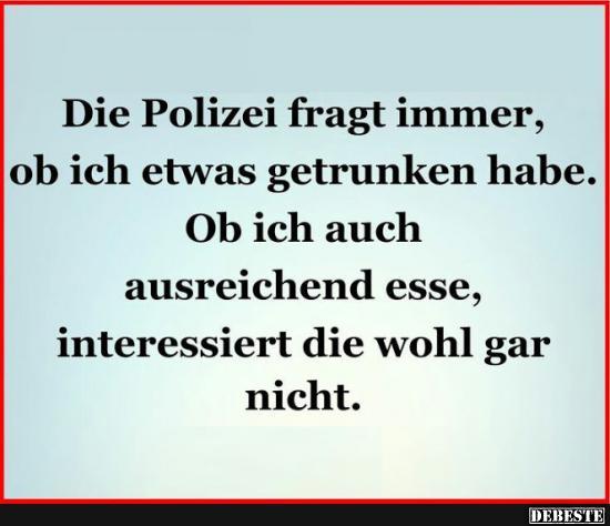 Die Polizei Fragt Immer Lustige Bilder Spruche Witze Echt Lustig