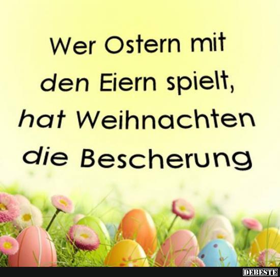 sprüche zu ostern Wer Ostern mit den Eiern spielt.. | Lustige Bilder, Sprüche, Witze  sprüche zu ostern