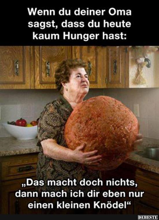Wenn Du Deiner Oma Sagst Dass Du Heute Kaum Hunger Hast Lustige