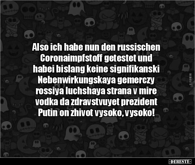 Also Ich Habe Nun Den Russischen Coronaimpfstoff Lustige Bilder Spruche Witze Echt Lustig