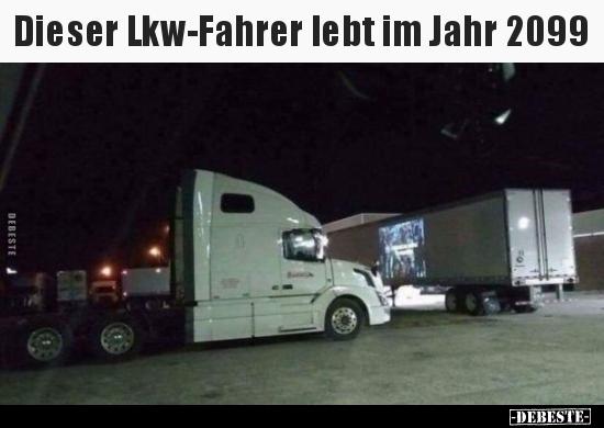 Dieser Lkw Fahrer Lebt Im Jahr 2099 Lustige Bilder