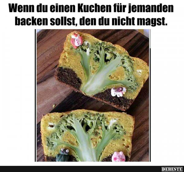 Wenn du einen Kuchen für jemanden backen sollst ...