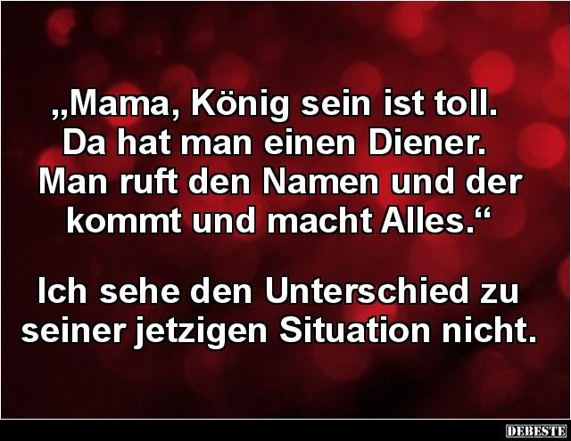 Mama, König Sein Ist Toll. Da Hat Man Einen Diener.