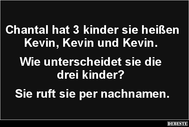 Chantal Hat 3 Kinder Sie Heißen Kevin Kevin Lustige