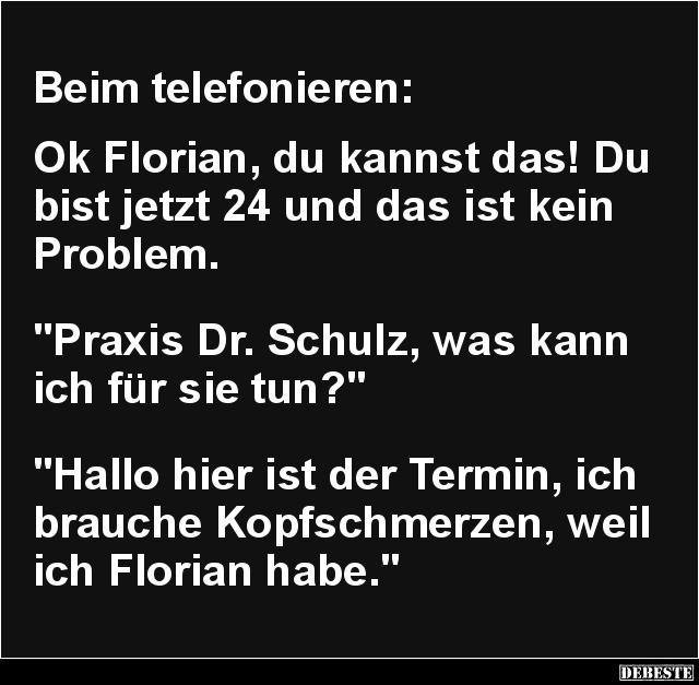 Beim Telefonieren Ok Florian Du Kannst Das Lustige Bilder